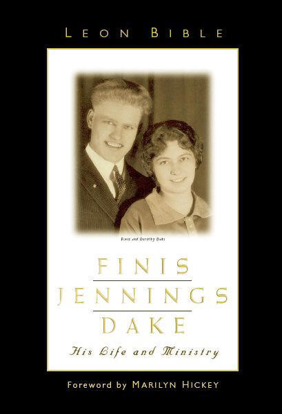 Finis Dake Biography His Life and Ministry By Leon Bible