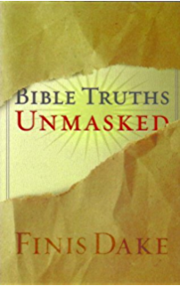 Bible Truths Unmasked by Finis Dake