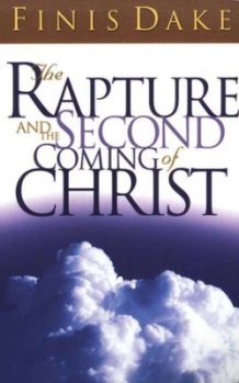 Rapture and the Second Coming of Christ by Finis Dake
